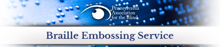 Braille Embossing - Pennsylvania Association for the Blind
